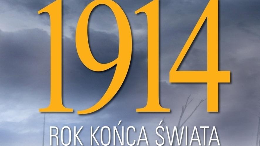 1914. Rok końca świata