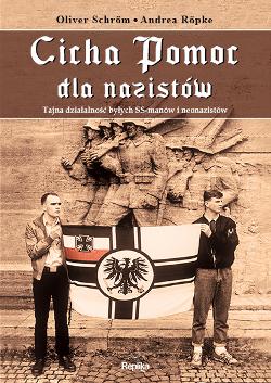 """Oliver Schröm, Andrea Röpke – """"Cicha Pomoc dla nazistów. Tajna działalność byłych SS-manów i neonazistów"""". Przekład: Anna Władyka. Replika, 2015. Stron: 312. ISBN 978-83-7674-464-3."""