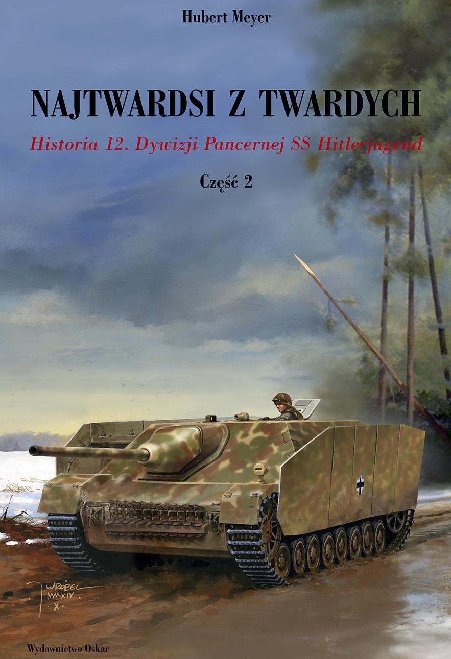 """Hubert Meyer – """"Najtwardsi z twardych. Historia 12. Dywizji Pancernej SS Hitlerjugend cz. 2"""". Wydawnictwo Oskar, 2015. Stron: 363. ISBN: 978-83-63709-91-4."""