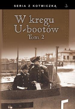 """Praca zbiorowa – """"W kręgu U-Bootów 2"""". Finna, 2015. Stron: 200. ISBN: 978-83-64141-90-4."""