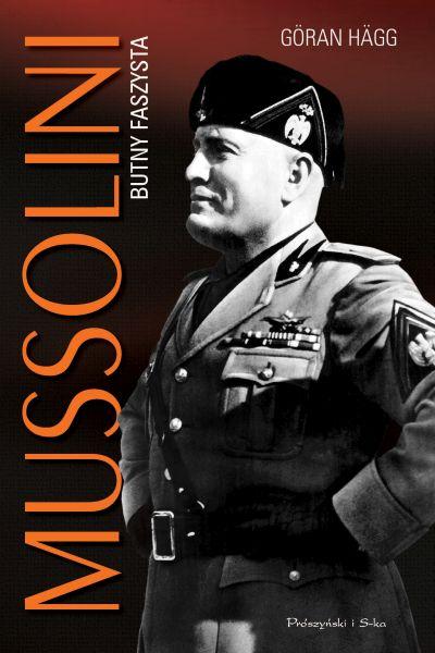Göran Hägg – Mussolini Butny faszysta Przekład: Wojciech Łygaś. Prószyński i S-ka, 2015. Stron: 448 ISBN: 978-83-8069-061-5.