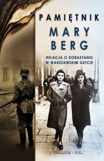 """Mary Berg – """"Pamiętnik Mary Berg. Relacja o dorastaniu w warszawskim getcie"""". Przekład: Adam Tuz. Prószyński i S-ka, 2016. Stron:428. ISBN: 978-83-8069-309-8."""