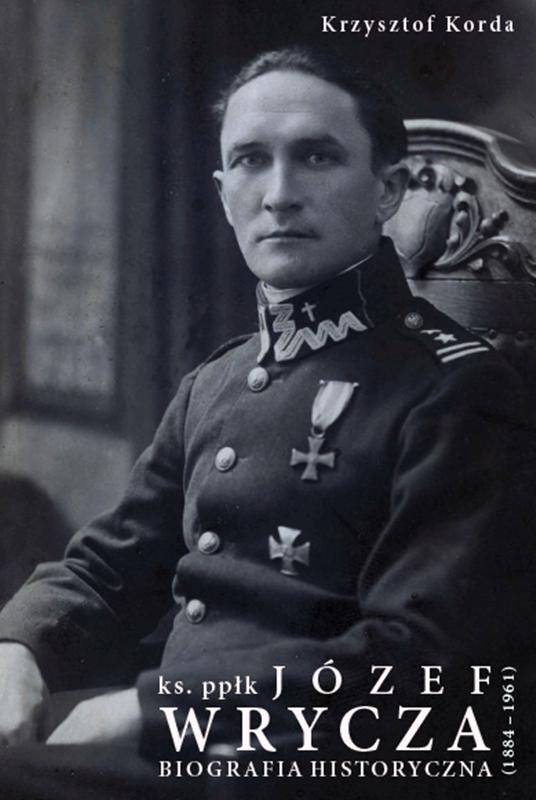 """Krzysztof Korda – """"Ks. ppłk Józef Wrycza (1884-1961). Biografia historyczna"""". Zrzeszenie Kaszubsko-Pomorskie, 2016. Stron: 424. ISBN: 978-83-62137-85-5."""