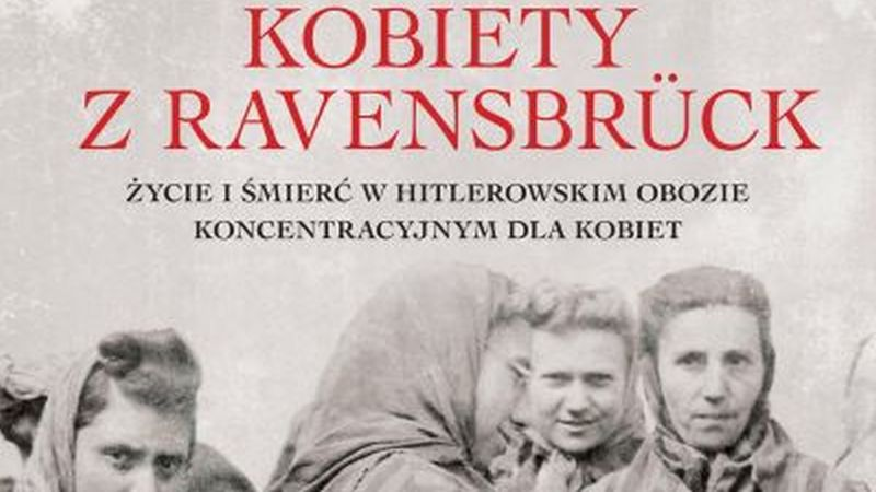 Sarah Helm – Kobiety z Ravensbrück