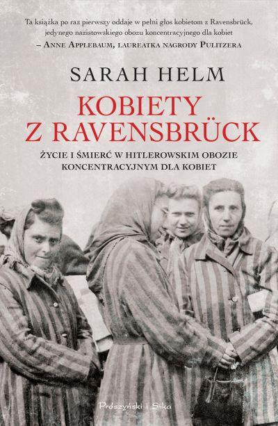 Sarah Helm – Kobiety z Ravensbrück. Przekład: Piotr Chojnacki, Katarzyna Bażyńska-Chojnacka. Prószyński i S-ka, 2017. Stron: 928. ISBN: 978-83-8097-126-4.