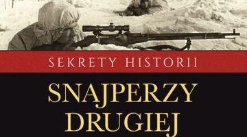 Praca zbiorowa – Snajperzy drugiej wojny światowej | Konflikty.pl