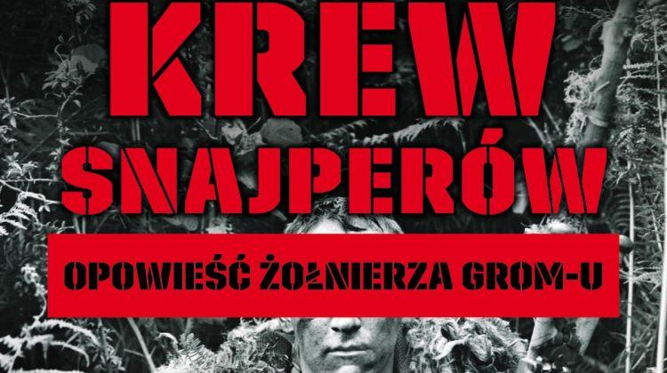 Karol K. Soyka, Krzysztof Kotowski – Krew snajperów. Opowieść żołnierza GROM-u
