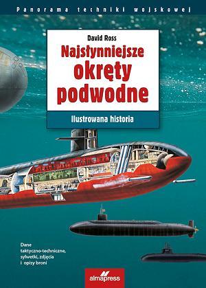 David Ross – Najsłynniejsze okręty podwodne. Ilustrowana historia. Przekład: Grzegorz Siwek. Almapress, 2017. Stron: 224. ISBN: 978-83-7020-691-8.
