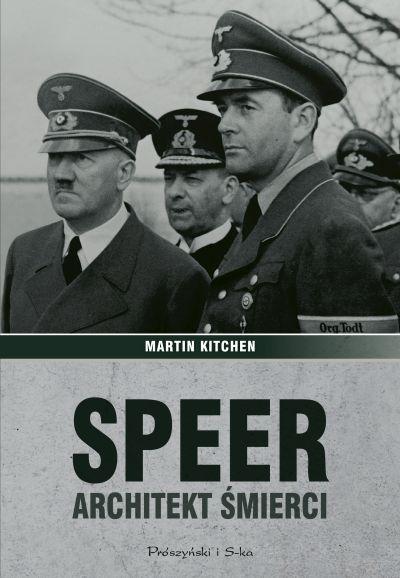 Martin Kitchen – Speer. Architekt śmierci. Przekład: Sebastian Szymański. Prószyński i S-ka, 2017. Stron: 760. ISBN: 978-83-8097-145-5.