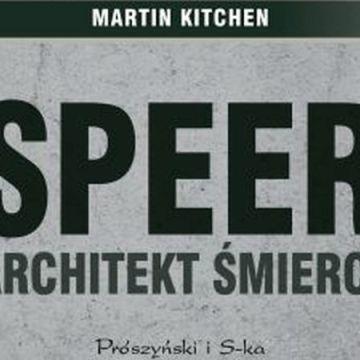 Martin Kitchen – Speer. Architekt śmierci   Konflikty.pl