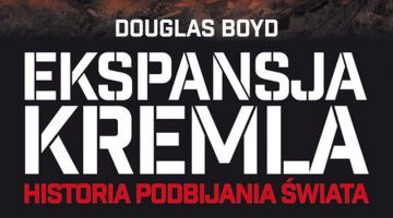 Douglas Boyd – Ekspansja Kremla | Konflikty.pl