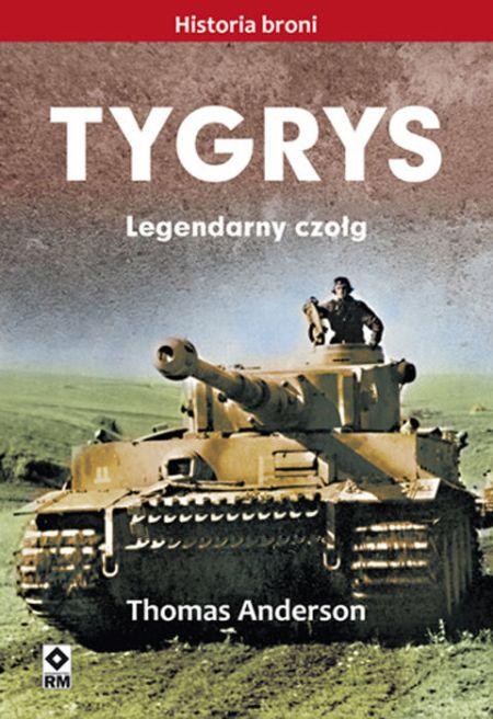 Thomas Anderson – Tygrys Legendarny czołg Przekład: Grzegorz Siwek.. RM, 2017. Stron: 280. ISBN: 978-83-7773-703-3.