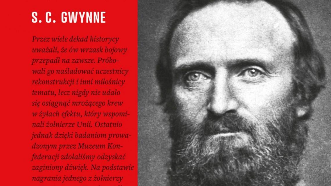 S.C. Gwynne – Wrzask rebeliantów | Konflikty.pl