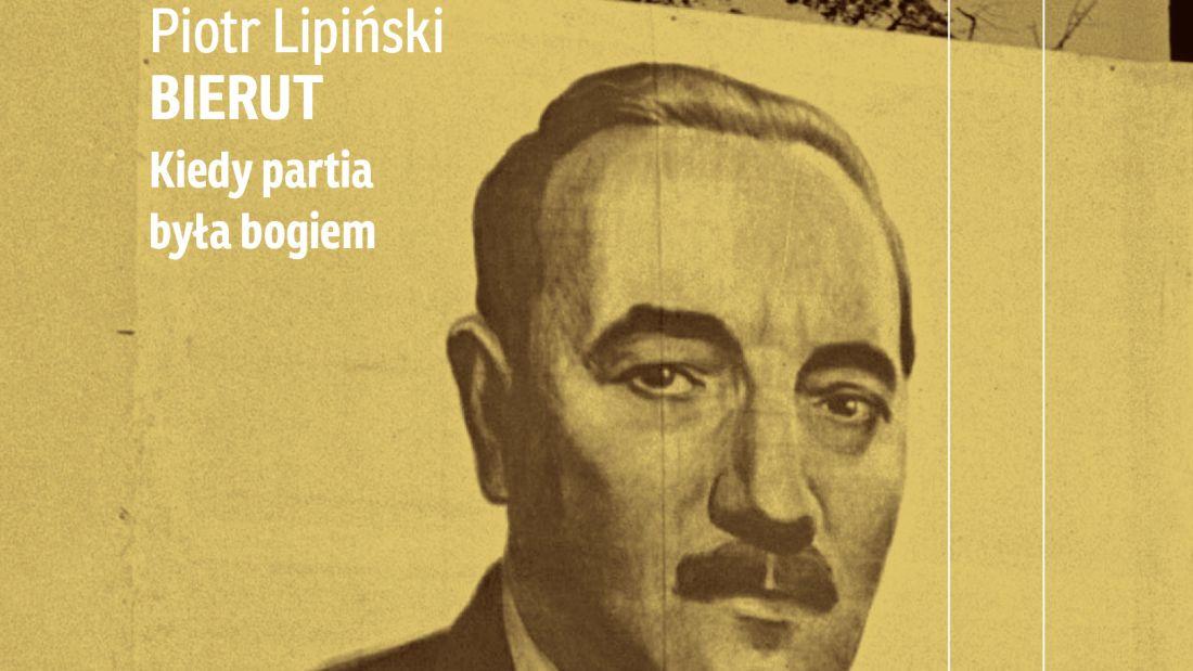 Piotr Lipiński – Bierut Kiedy partia była bogiem | Konflikty.pl