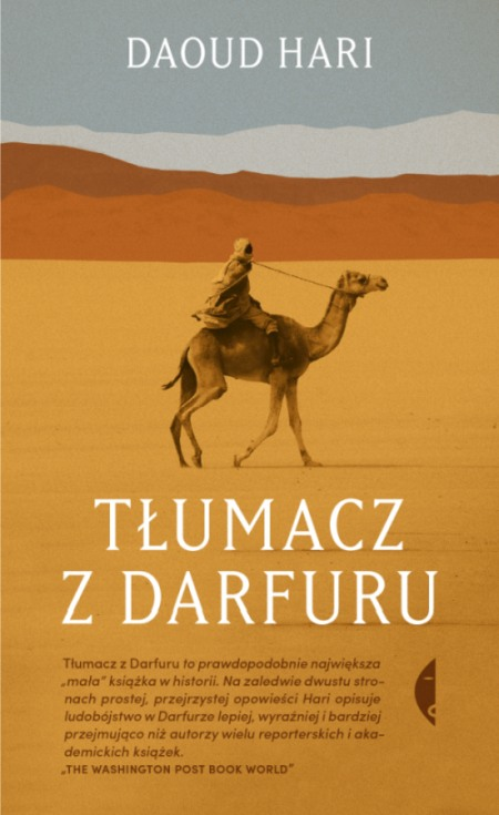 Daoud Hari – Tłumacz z Darfuru. Przekład: Hanna Jankowska. Wydawnictwo Czarne, 2018. Stron: 184. ISBN: 978-83-8049-720-7