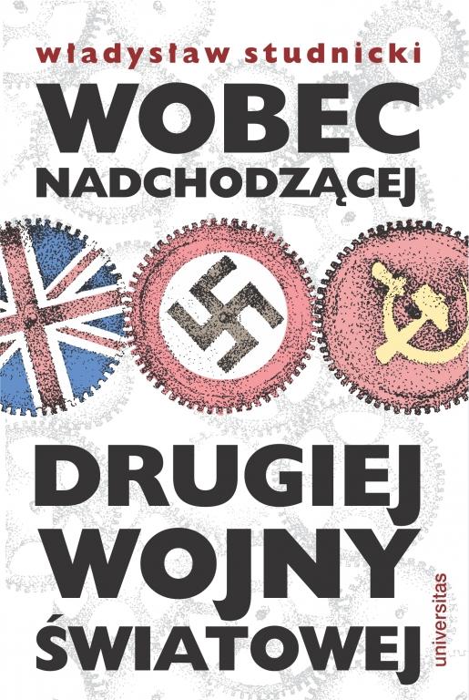 Władysław Studnicki – Wobec nadchodzącej drugiej wojny światowej