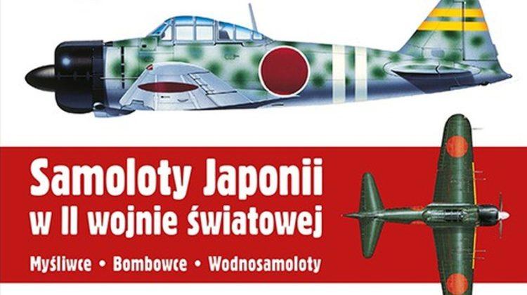 Thomas Newdick – Samoloty Japonii w II wojnie światowej