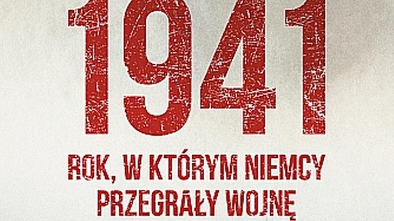Andrew Nagorski – 1941. Rok, w którym Niemcy przegrały wojnę