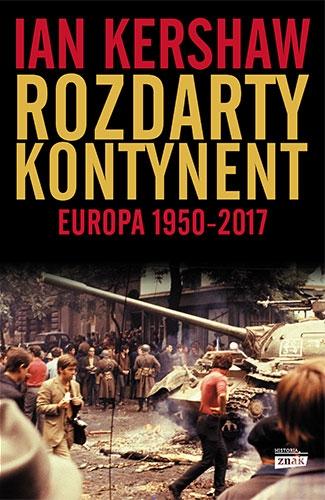 Ian Kershaw – Rozdarty kontynent. Europa 1950–2017