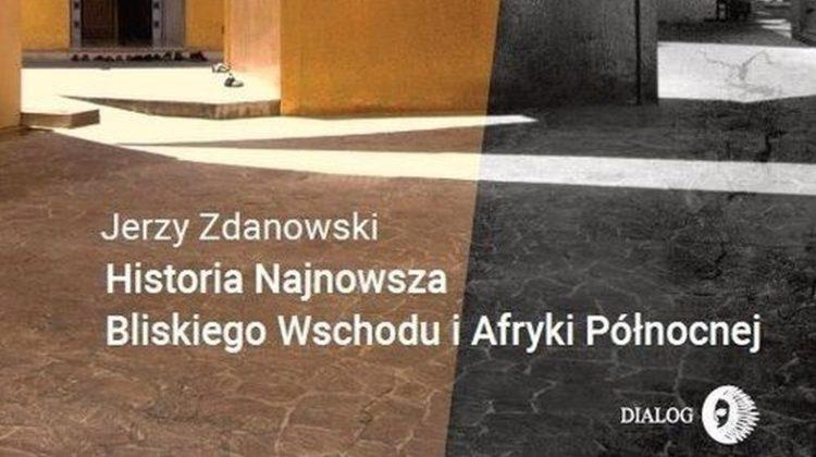 Jerzy Zdanowski – Historia najnowsza Bliskiego Wschodu i Afryki Północnej