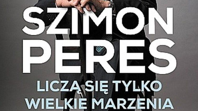 Szimon Peres – Liczą się tylko wielkie marzenia